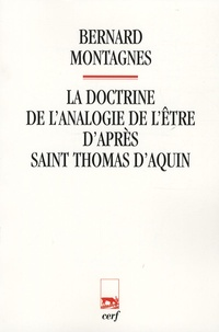 Bernard Montagnes - La doctrine de l'analogie de l'être d'après saint Thomas d'Aquin.