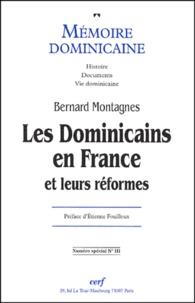 Mémoire dominicaine N° Spécial 3 : Les Dominicains en France et leurs réformes - Bernard Montagnes |