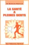 Bernard Montain - La santé à pleines dents.