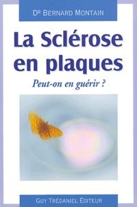 Bernard Montain - La sclérose en plaques - Peut-on en guérir ?.