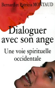 Bernard Montaud et Patricia Montaud - Dialoguer avec son ange - Une voie spirituelle occidentale.