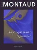 Bernard Montaud - La cinquantaine rugissante.