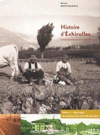 Bernard Montergnole - Histoire d'Echirolles - Tome 1, 1833-1939, du bourg rural à la cité ouvrière.