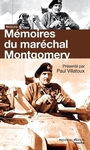 Bernard Montgomery - Mémoires du Maréchal Montgomery.