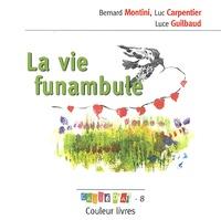 Bernard Montini et Luc Carpentier - La vie funambule.