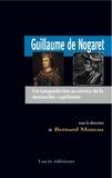 Bernard Moreau - Guillaume de Nogaret - Un Languedocien au service de la monarchie capétienne.