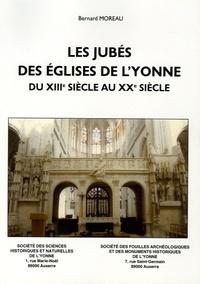 Bernard Moreau - Les jubés des églises de l'Yonne du XIIIe sièdcle au XXe siècle - Etude historique et architecturale précédée d'éléments d'ambonologie.