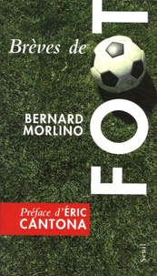 Bernard Morlino - Brèves de foot.