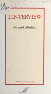 Bernard Morlino - L'Interview.