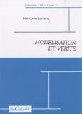 Bernard Mothon - Modélisation et vérité.