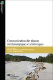 Bernard Motulsky et Jean Bernard Guindon - Communication des risques météorologiques et climatiques.