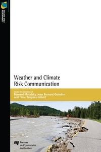 Bernard Motulsky et Jean Bernard Guindon - Weather and Climate Risk Communication.