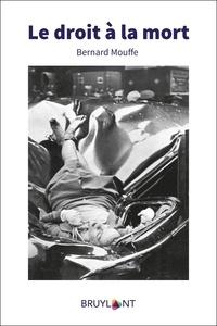 Bernard Mouffe - Droit à la mort.