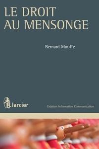 Bernard Mouffe - Le droit au mensonge.