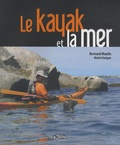 Bernard Moulin et Michel Guégan - Le kayak et la mer.