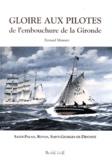 Bernard Mounier - Gloire aux pilotes de l'embouchure de la Gironde - Saint-Palais, Royan, Saint-Georges-de-Didonne.