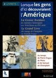 Bernard Mounier et Patrick Henniquau - Lorsque les gens d'ici découvraient l'Amérique - 2 livrets.