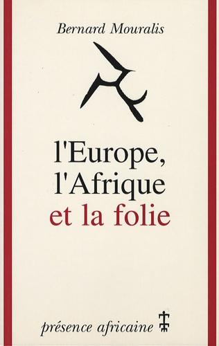 Bernard Mouralis - L'Europe, l'Afrique et la folie.