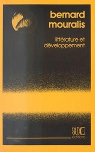 Bernard Mouralis - Littérature et Développement : Essai sur le statut, la fonction et la représentation de la littérature négro-africaine d'expression française.