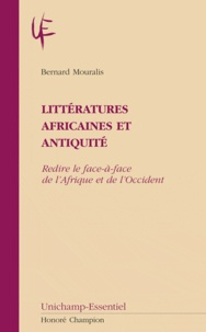 Bernard Mouralis - Littératures africaines et Antiquité - Redire le face-à-face de l'Afrique et de l'Occident.
