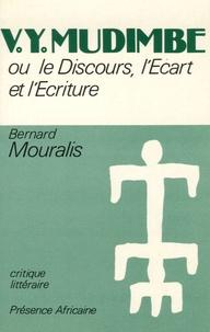Bernard Mouralis - V. Y. Mudimbe - Ou le Discours, l'Ecart et l'Ecriture.