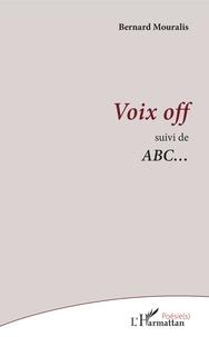 Bernard Mouralis - Voix off - Suivi de ABC....