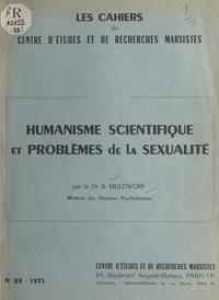 Bernard Muldworf et  Centre d'études et de recherch - Humanisme scientifique et problèmes de la sexualité.