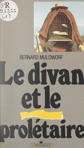 Bernard Muldworf - Le divan et le prolétaire.