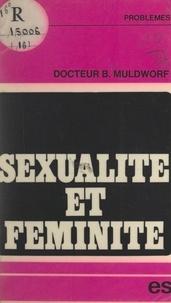Bernard Muldworf et Jacques Milhau - Sexualité et féminité.