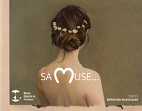 Bernard Muntaner - Sa muse... - Femme, épouse, modèle, égérie, icône, diva.