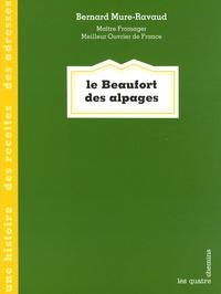 Bernard Mure-Ravaud - Le Beaufort des alpages.