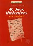 Bernard Myers et Alain Zalmanski - 40 Jeux Littéraires pour Amateurs.
