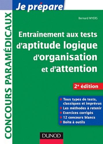 Bernard Myers - Entrainement aux tests d'aptitude logique, d'organisation et d'attention - Concours paramédicaux.