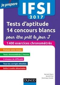 Bernard Myers et Benoît Priet - IFSI 2017 Tests d'aptitude : 14 concours blancs pour être prêt le jour J - 1400 exercices chronométrés.