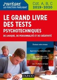 Bernard Myers et Benoît Priet - Le grand livre des tests psychotechniques de logique, de personnalité et de créativité - Catégories A, B et C.
