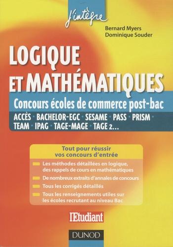Bernard Myers et Dominique Souder - Logique et mathématiques - Concours des écoles de commerce.
