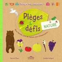 Bernard Myers et Isabelle Lintignat - Pièges & défis nature.