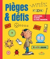 Bernard Myers et Frédéric Tessier - Pièges & défis - Jeux de logique, de chiffres, de lettres et d'observation....