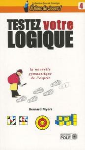 Bernard Myers - Testez votre logique.