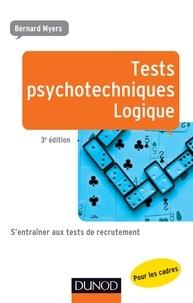 Bernard Myers - Tests psychotechniques - Logique - S'entraîner aux tests de recrutement.