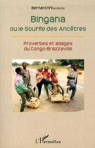 Bernard N'Kaloulou - Bingana ou le souffle des ancêtres - Proverbes et adages du Congo-Brazzaville.