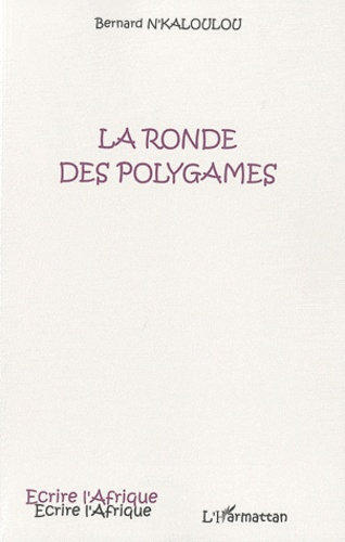 Bernard N'Kaloulou - La ronde des polygames.