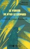 Bernard N'Kaloulou - Le verger de n'go le léopard - Contes du Congo-Brazzaville.