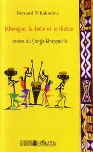 Bernard N'Kaloulou - Nkengue, la belle et le diable - Contes du Congo-Brazzaville.