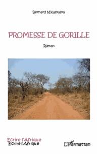 Bernard N'Kaloulou - Promesse de gorille.