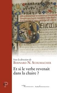 Bernard N. Schumacher - Et si le verbe revenait dans la chaire ?.