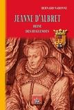 Bernard Nabonne - Jeanne d'Albret - Reine des Huguenots.