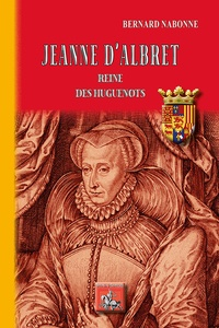 Jeanne dAlbret - Reine des Huguenots.pdf