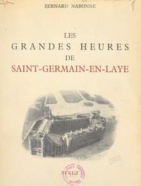 Bernard Nabonne et  Collectif - Les grandes heures de Saint-Germain-en-Laye.