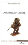 Bernard Naccache - Marx, Engels et le singe.